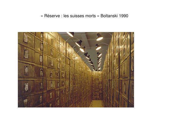 « Réserve : les suisses morts » Boltanski 1990
