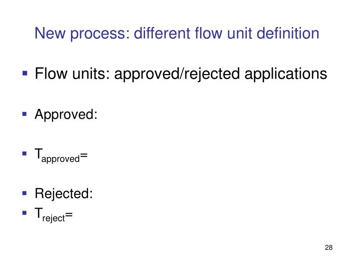 New process: different flow unit definition
