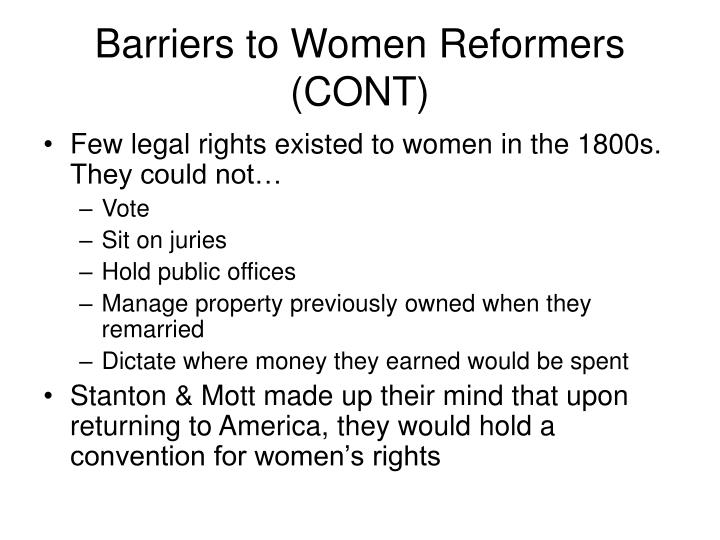 Barriers to Women Reformers (CONT)