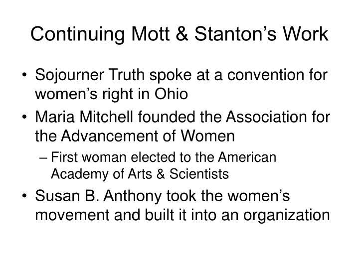 Continuing Mott & Stanton's Work