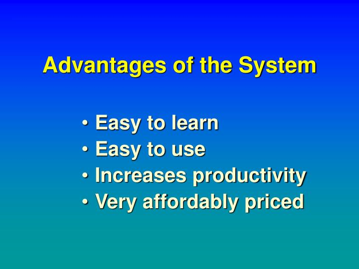 Advantages of the system
