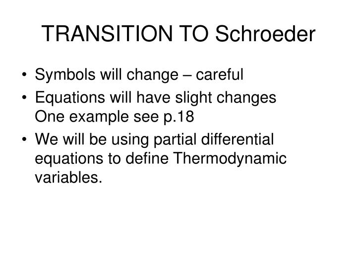 TRANSITION TO Schroeder