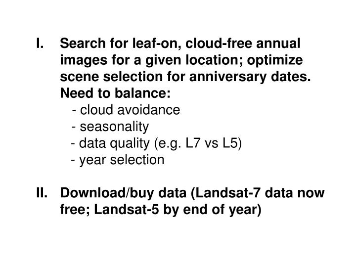 Search for leaf-on, cloud-free annual images for a given location; optimize scene selection for anniversary dates.