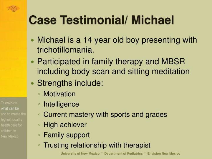 Case Testimonial/ Michael