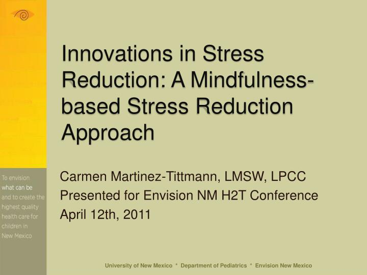 Innovations in Stress Reduction: A Mindfulness-based Stress Reduction Approach