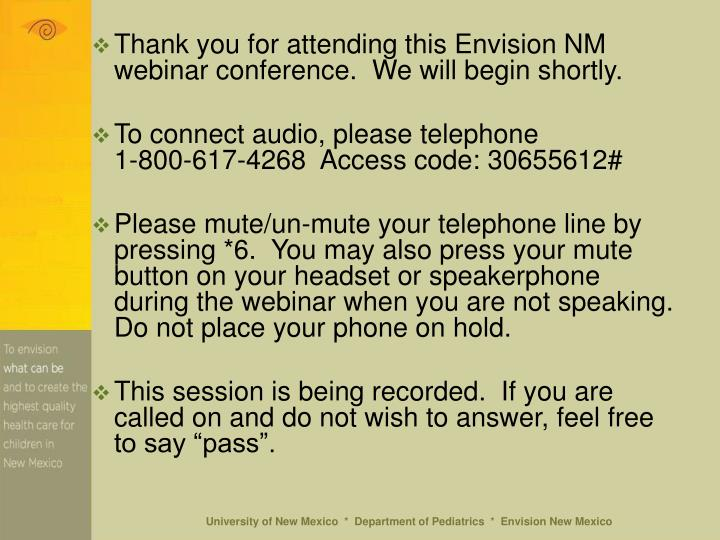 Thank you for attending this Envision NM webinar conference.  We will begin shortly.