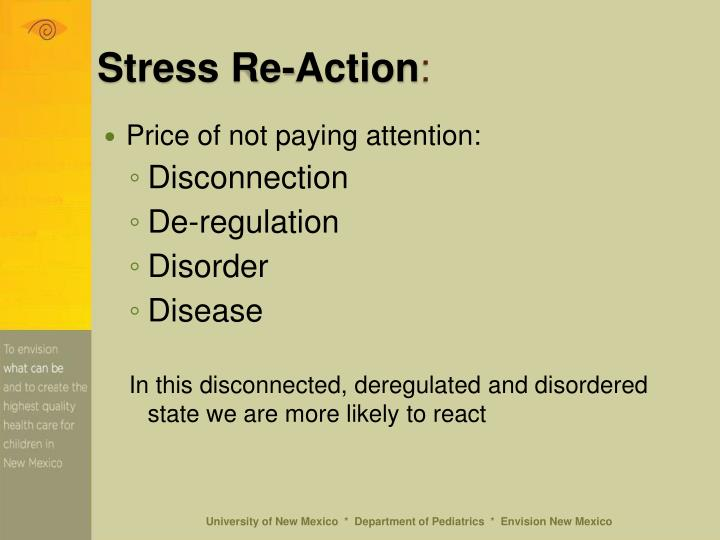Stress Re-Action