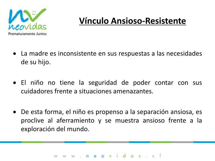 Vínculo Ansioso-Resistente