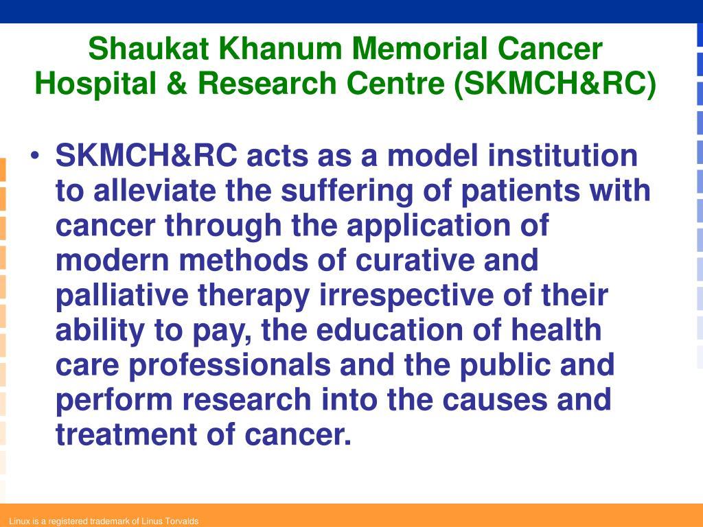 Shaukat Khanum Memorial Cancer Hospital & Research Centre (SKMCH&RC)