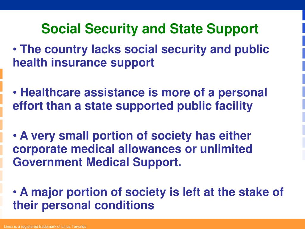 The country lacks social security and public health insurance support