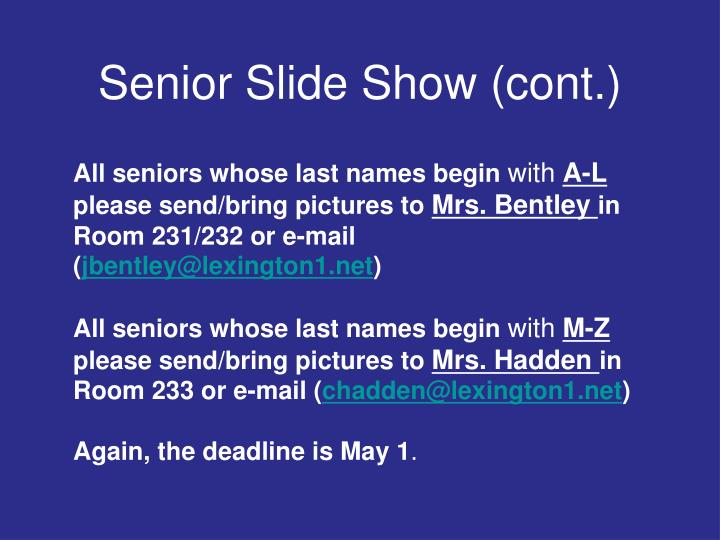 Senior Slide Show (cont.)