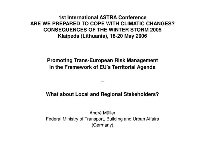 1st International ASTRA Conference