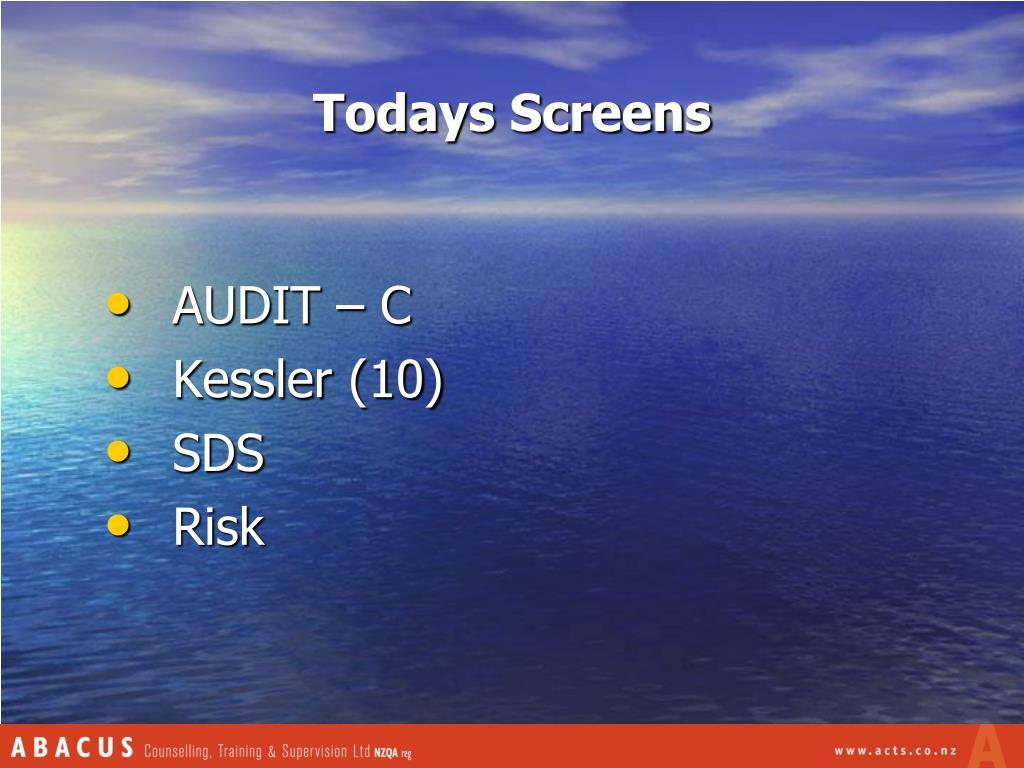 Todays Screens