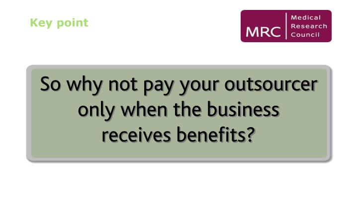 So why not pay your outsourcer