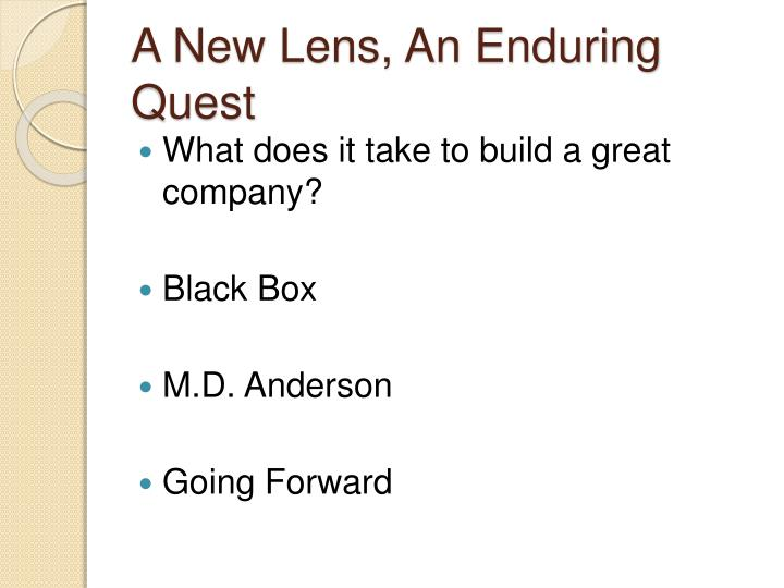 A New Lens, An Enduring Quest