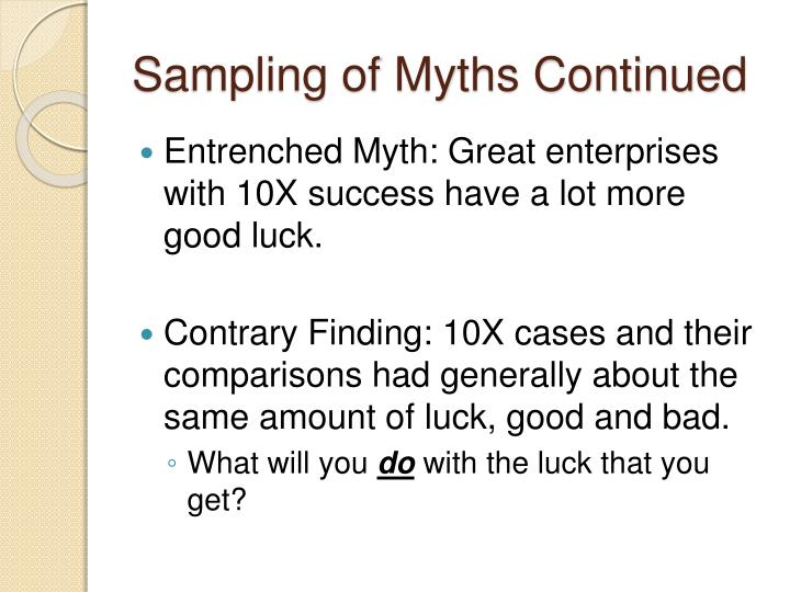 Sampling of Myths Continued
