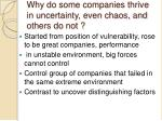 why do some companies thrive in uncertainty even chaos and others do not