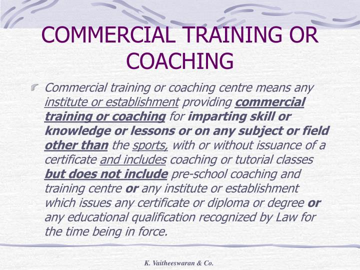 COMMERCIAL TRAINING OR COACHING