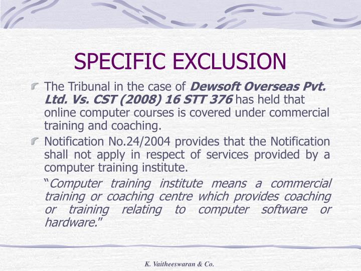 SPECIFIC EXCLUSION
