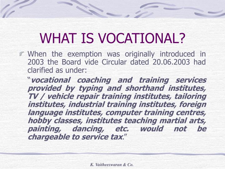 WHAT IS VOCATIONAL?