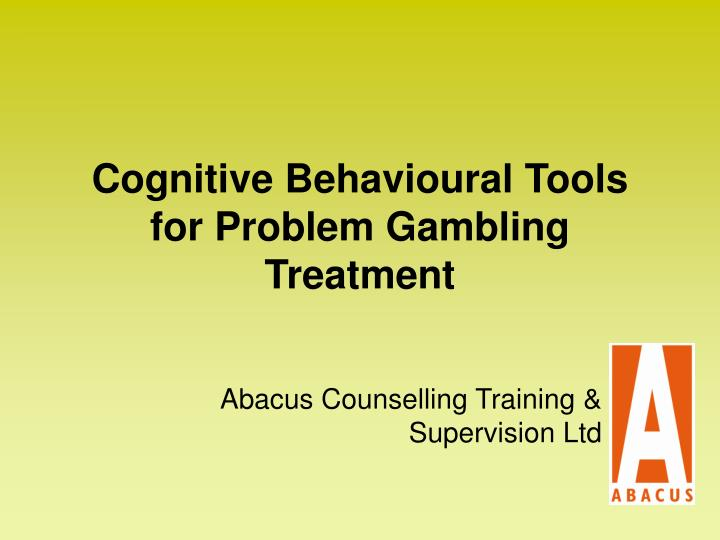 Cognitive behavioural tools for problem gambling treatment