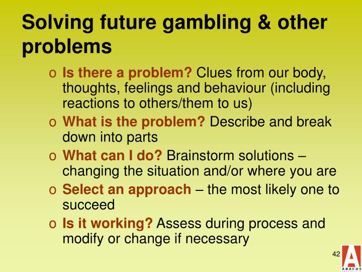 Solving future gambling & other problems