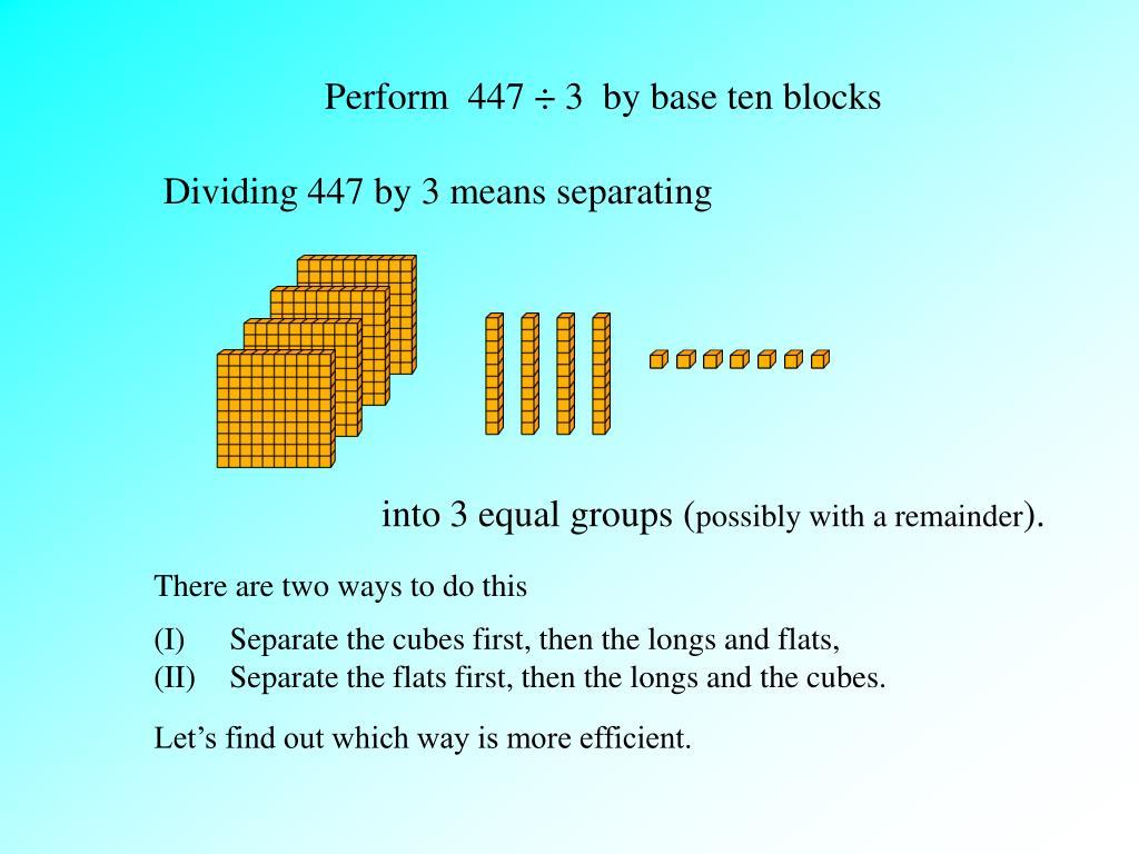 Perform  447 ÷ 3  by base ten blocks