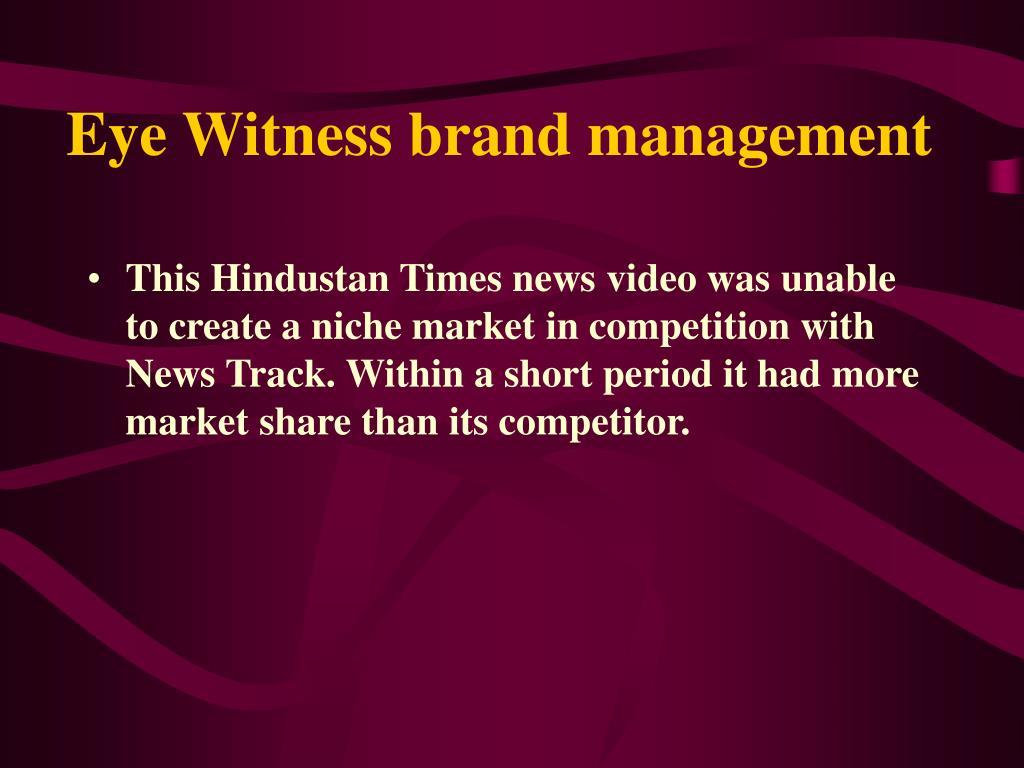 Eye Witness brand management