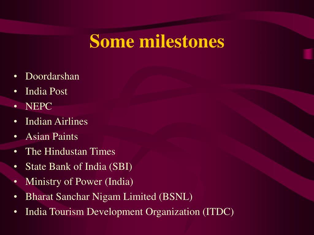 Some milestones
