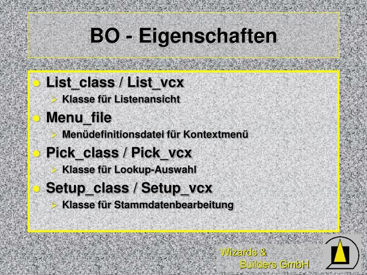 BO - Eigenschaften