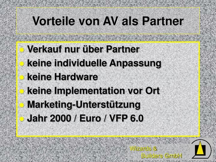 Vorteile von AV als Partner