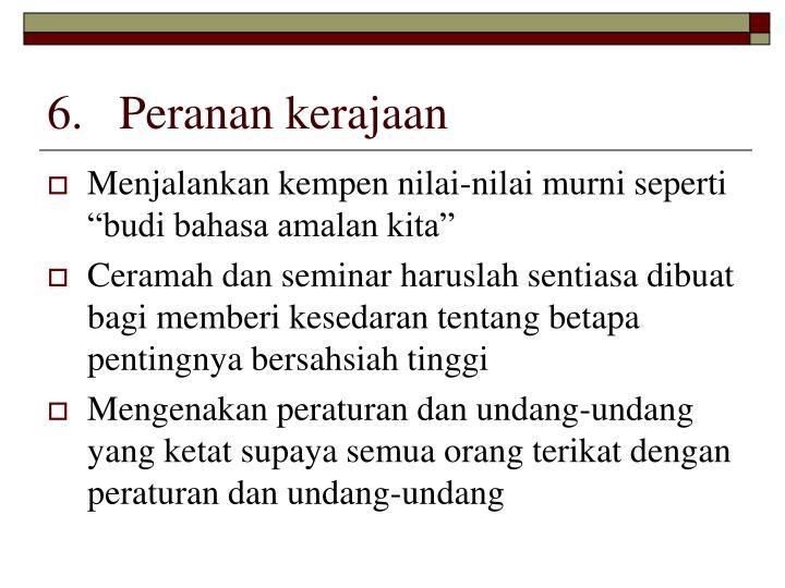 6.Peranan kerajaan