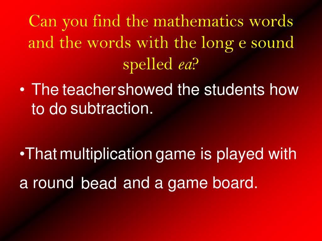 Can you find the mathematics words and the words with the long e sound spelled
