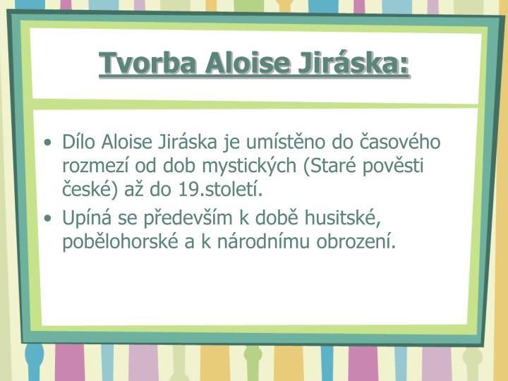 Tvorba Aloise Jiráska: