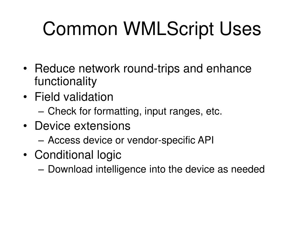 Common WMLScript Uses