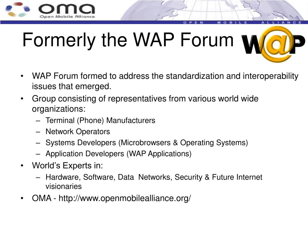 Formerly the WAP Forum