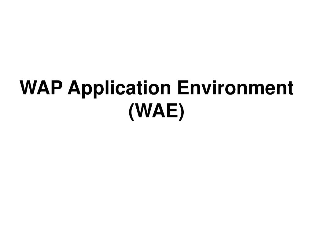 WAP Application Environment