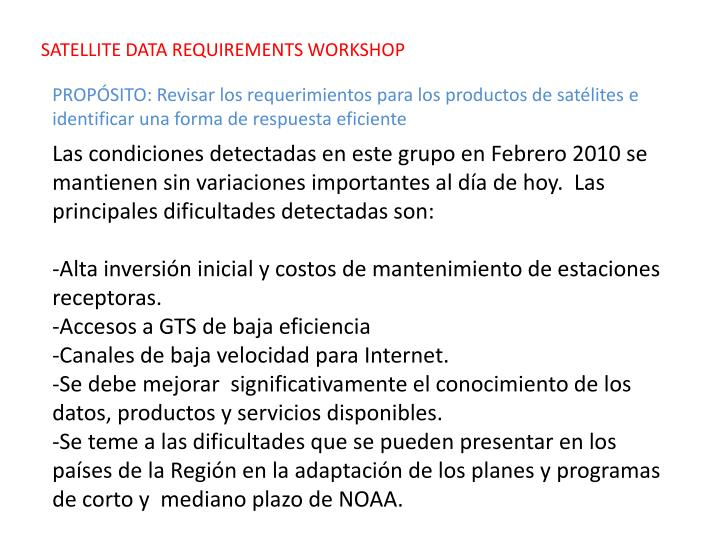 SATELLITE DATA REQUIREMENTS WORKSHOP