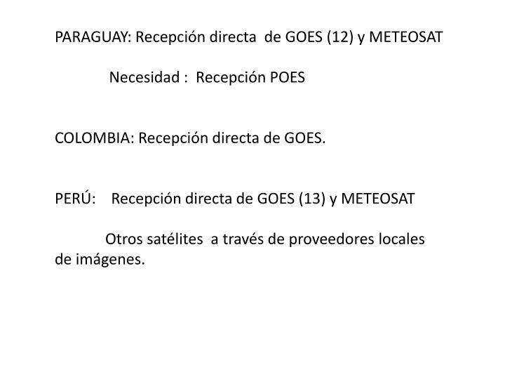 PARAGUAY: Recepción directa  de GOES (12) y METEOSAT