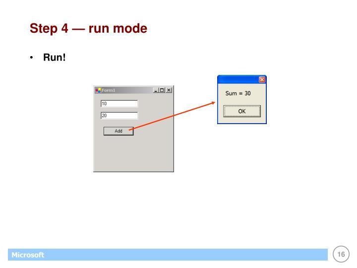 Step 4 — run mode