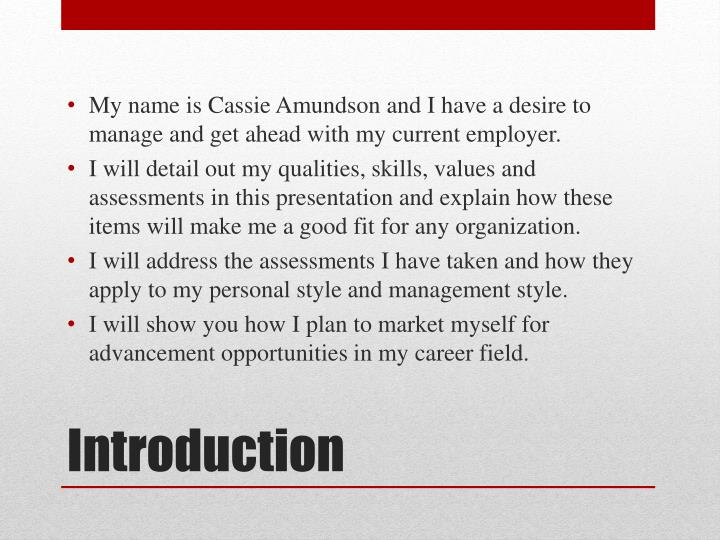 My name is Cassie Amundson and I have a desire to manage and get ahead with my current employer.