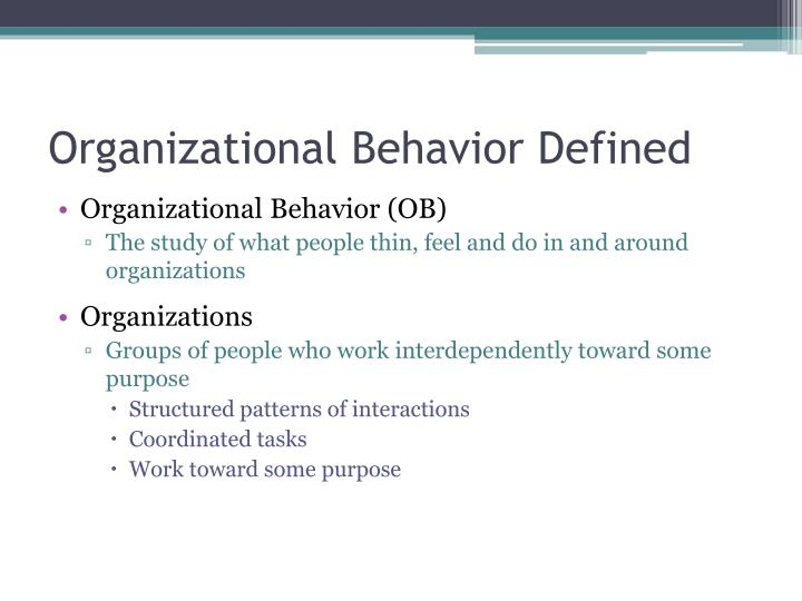 Organizational Behavior Defined