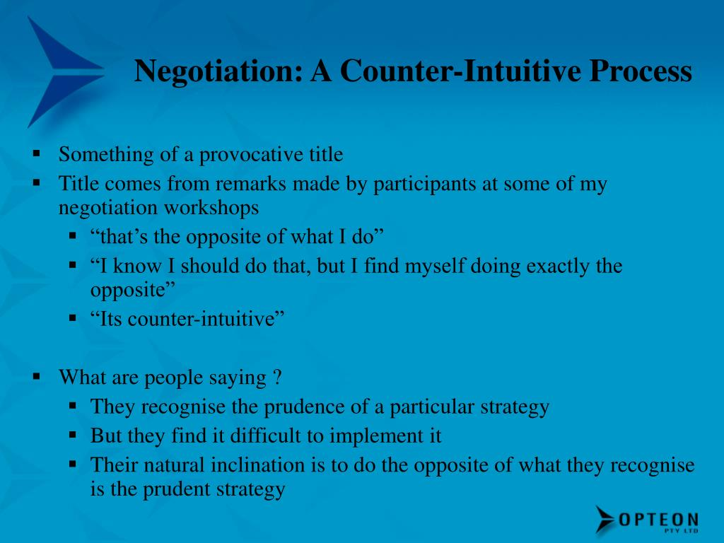 Negotiation: A Counter-Intuitive Process