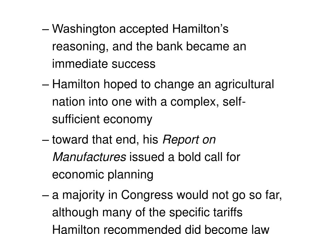 Washington accepted Hamilton's reasoning, and the bank became an immediate success