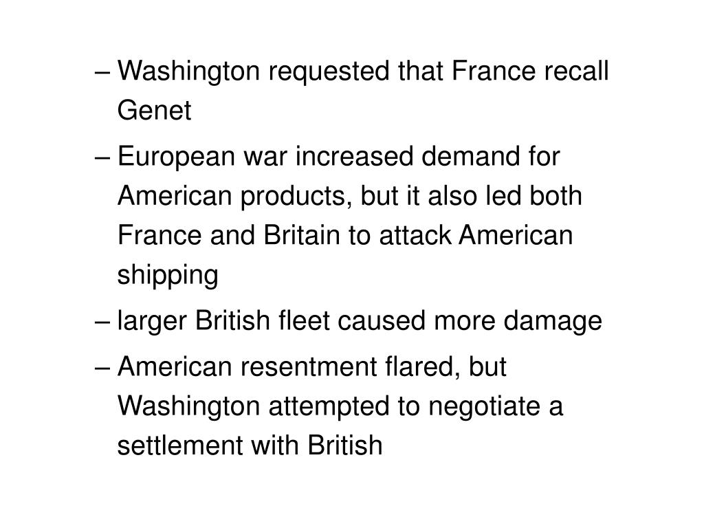 Washington requested that France recall Genet