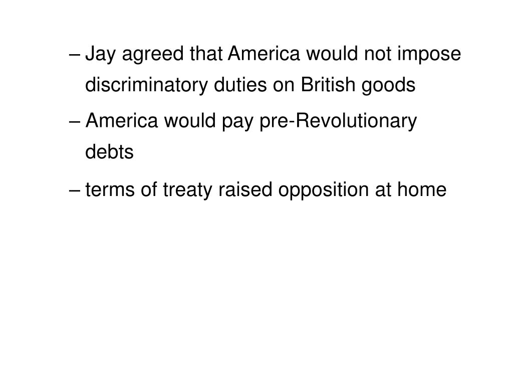 Jay agreed that America would not impose discriminatory duties on British goods