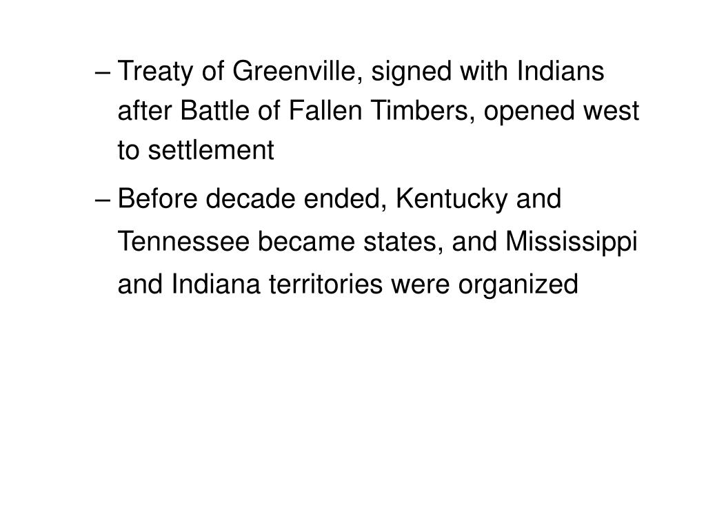 Treaty of Greenville, signed with Indians after Battle of Fallen Timbers, opened west to settlement