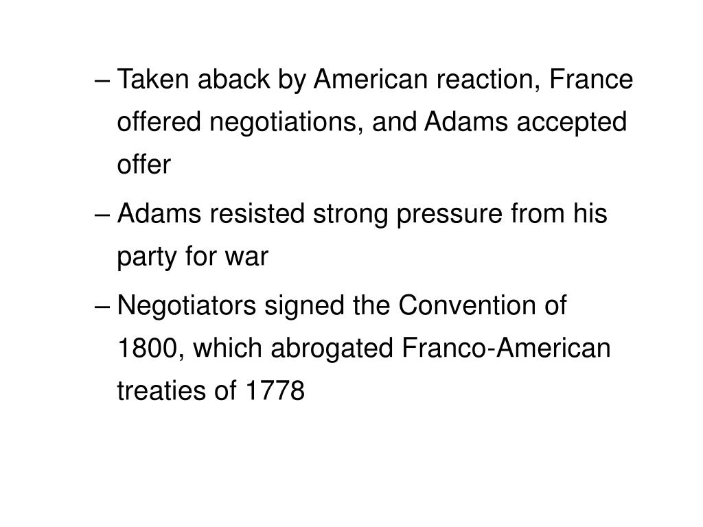 Taken aback by American reaction, France offered negotiations, and Adams accepted  offer