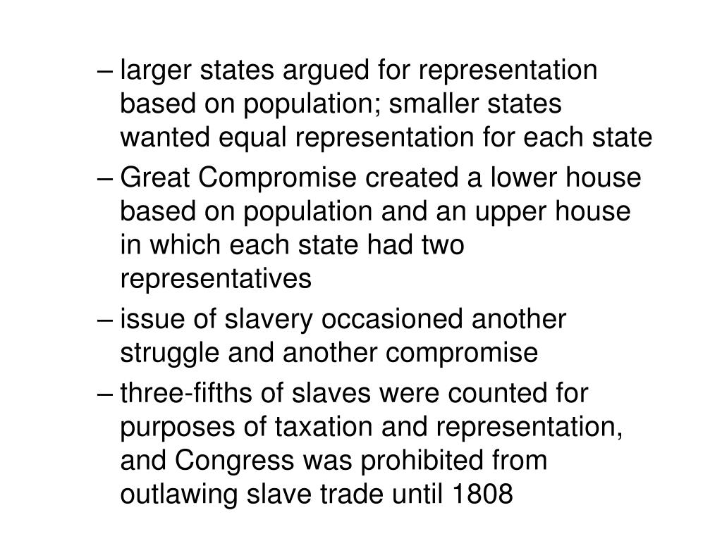 larger states argued for representation based on population; smaller states wanted equal representation for each state