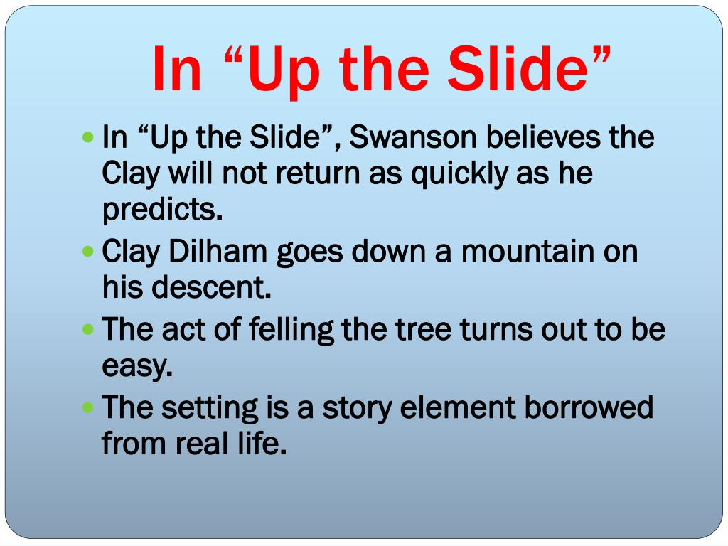 """In """"Up the Slide"""""""